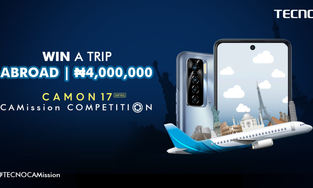Hurry! You can still be one of the lucky winners of a N4 million worth trip Abroad in the TECNO #CAMission Competition
